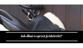 Jak dbać o sprzęt jeździecki?